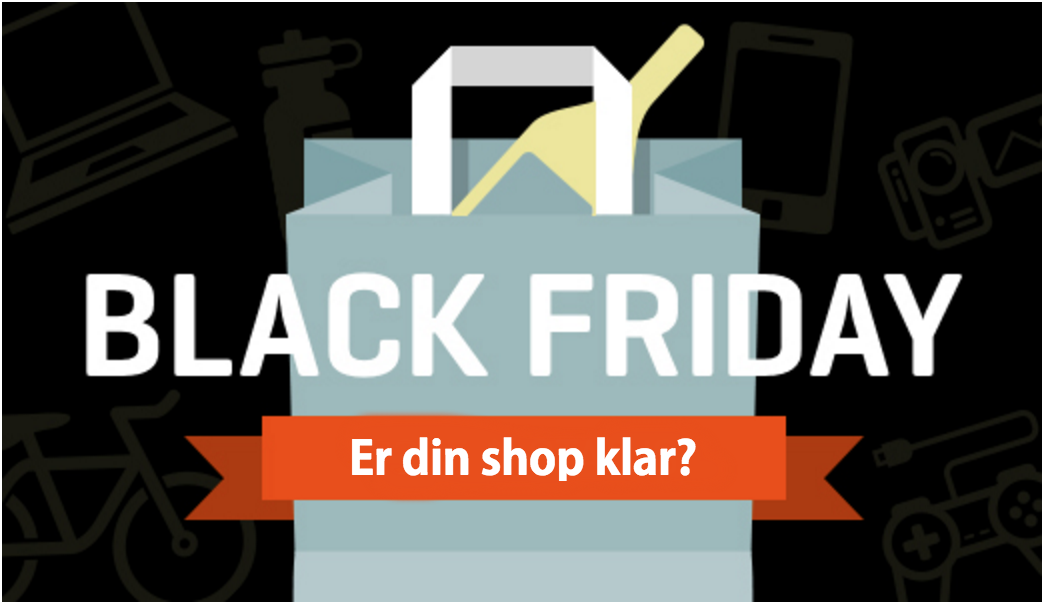Er din shop klar til black friday